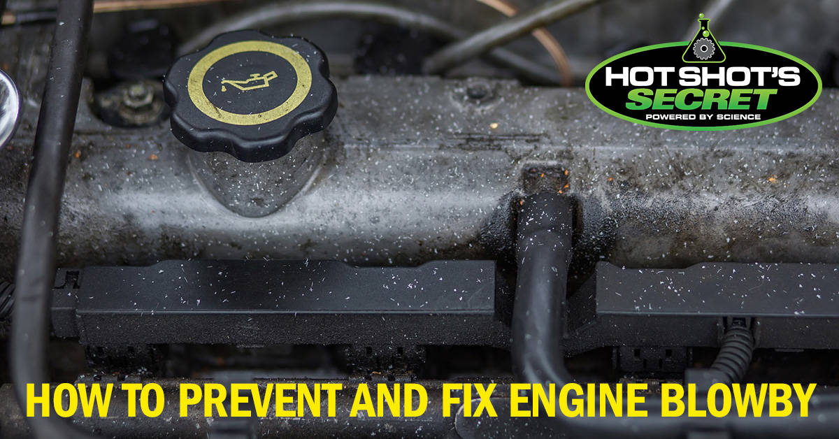 How to Prevent and Fix Engine Blowby