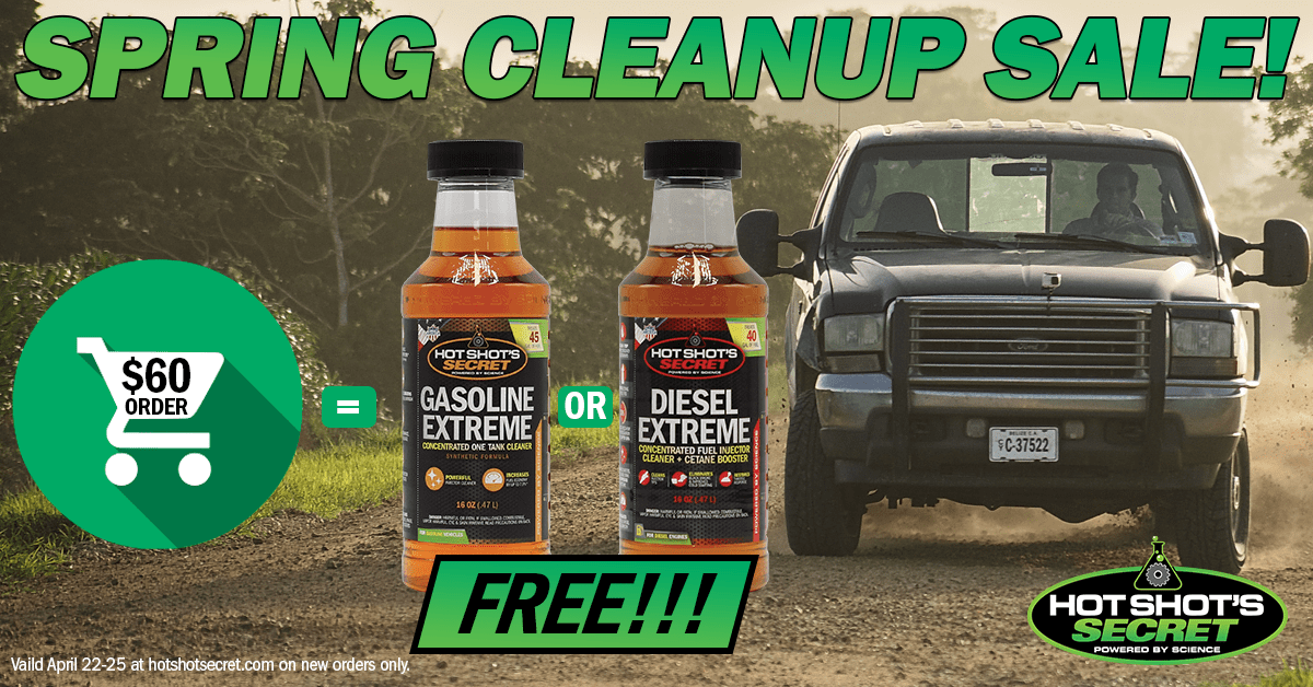 Orders over $60 receive a free Gasoline Extreme or Diesel Extreme. Limited Time Offer – Spring Cleanup Sale.